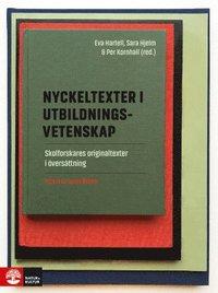 bokomslag Nyckeltexter i utbildningsvetenskap : skolforskares originaltexter i översättning