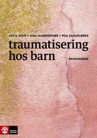 bokomslag Traumatisering hos barn : en handbok