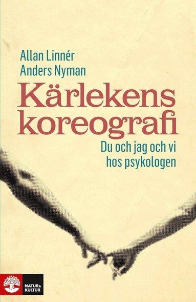 bokomslag Kärlekens koreografi : du och jag och vi hos psykologen