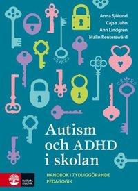 bokomslag Autism och ADHD i skolan : handbok i tydliggörande pedagogik