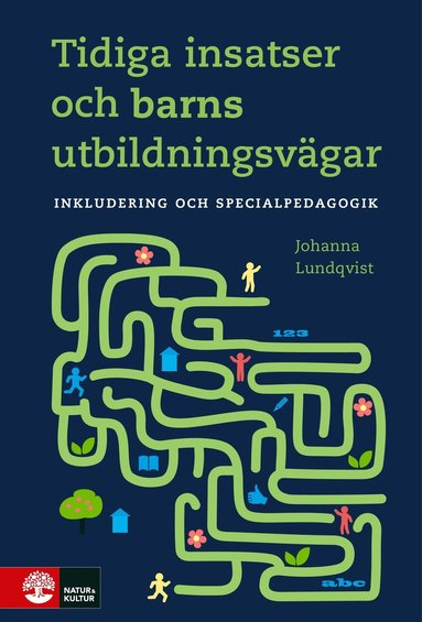 bokomslag Tidiga insatser och barns utbildningsvägar : inkludering och specialpedagog