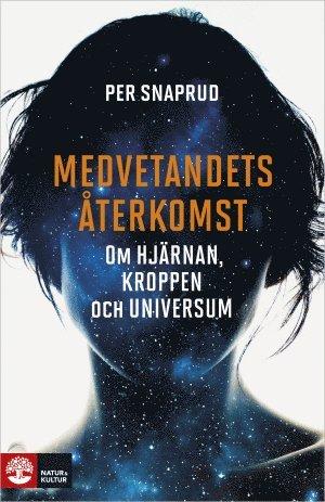 bokomslag Medvetandets återkomst : om hjärnan, kroppen och universum