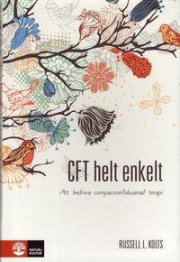 bokomslag CFT helt enkelt : Att bedriva compassionfokuserad terapi