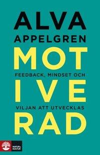 bokomslag Motiverad : Feedback, mindset och viljan att utvecklas
