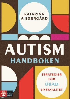 bokomslag Autismhandboken : Strategier för ökad livskvalitet