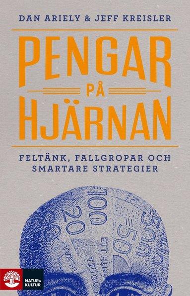 bokomslag Pengar på hjärnan : Feltänk, fallgropar och smartare strategier