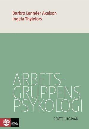 bokomslag Arbetsgruppens psykologi 5:e utgåvan