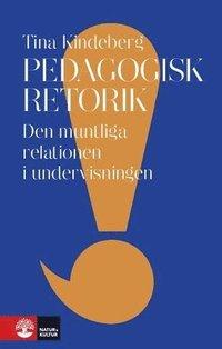 bokomslag Pedagogisk retorik : den muntliga relationen i undervisningen