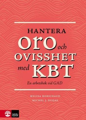 bokomslag Hantera oro och ovisshet med KBT : en arbetsbok vid GAD