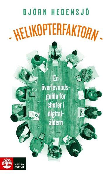bokomslag Helikopterfaktorn : En överlevnadsguide för chefer i digitalåldern