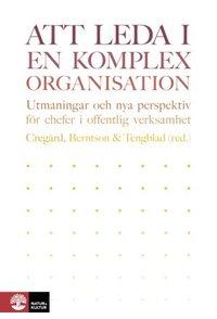 bokomslag Att leda i en komplex organisation : Utmaningar och nya perspektiv för chef