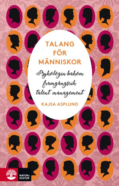 bokomslag Talang för människor : Psykologin bakom framgångsrik talent management