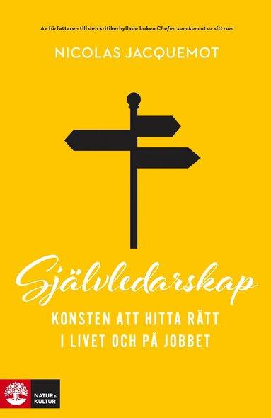 bokomslag Självledarskap : konsten att hitta rätt i livet och på jobbet