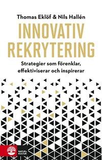 bokomslag Innovativ rekrytering : Strategier som förenklar, effektiviserar och inspir