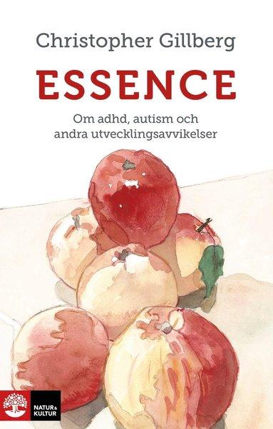 bokomslag Essence : Om adhd, autism och andra utvecklingsavvikelser