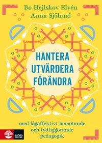 bokomslag Hantera, utvärdera och förändra : med lågaffektivt bemötande och tydliggörande pedagogik