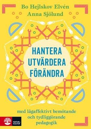 bokomslag Hantera, utvärdera och förändra : Med lågaffektivt bemötande och tydliggöra