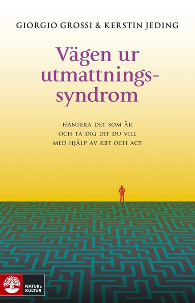 bokomslag Vägen ur utmattningssyndrom : hantera det som är och ta dig dit du vill med hjälp av KBT och ACT