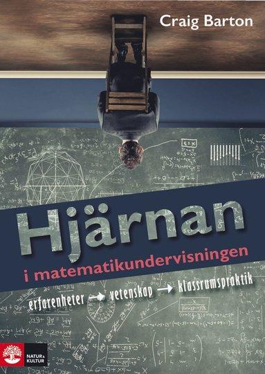 bokomslag Hjärnan i matematikundervisningen : Erfarenhet, vetenskap, klassrumspraktik