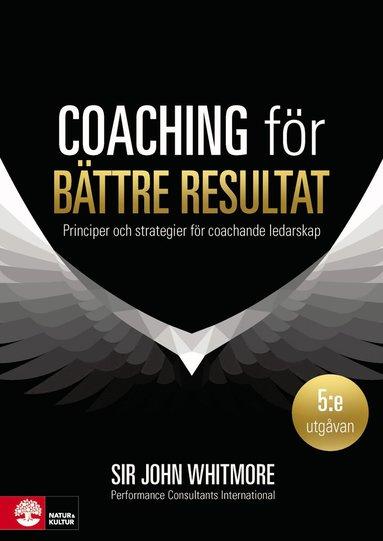 bokomslag Coaching för bättre resultat : Principer och strategier för coachande leda