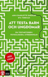 bokomslag Att testa barn och ungdomar : om testmetoder i psykologiska utredningar