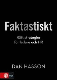 bokomslag Faktastiskt : Rätt strategier för HR och ledare