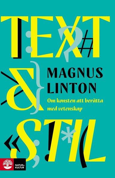 bokomslag Text & Stil : Om konsten att berätta med vetenskap