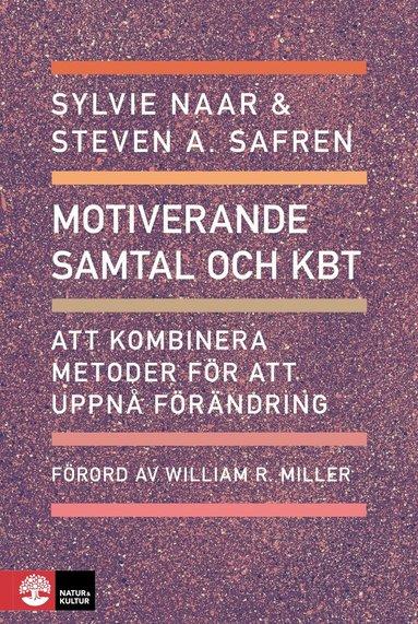 bokomslag Motiverande samtal och KBT : Att kombinera metoder för att uppnå förändring