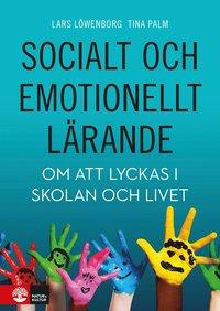 bokomslag Socialt och emotionellt lärande : Om att lyckas i skolan och livet