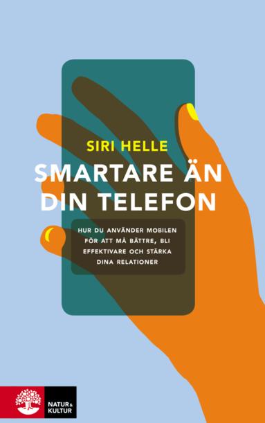 bokomslag Smartare än din telefon : hur du använder mobilen för att må bättre, bli effektivare och stärka dina relationer