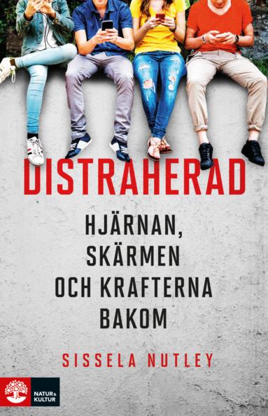bokomslag Distraherad : hjärnan, skärmen och krafterna bakom