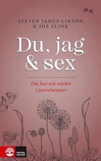 bokomslag Du, jag och sex : om lust och närhet i parrelationer