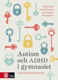 bokomslag Autism och ADHD i gymnasiet : tydliggörande pedagogik