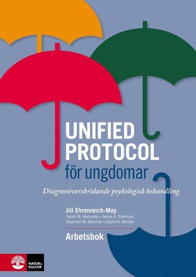 bokomslag Unified protocol för ungdomar : diagnosöverskridande psykologisk behandling