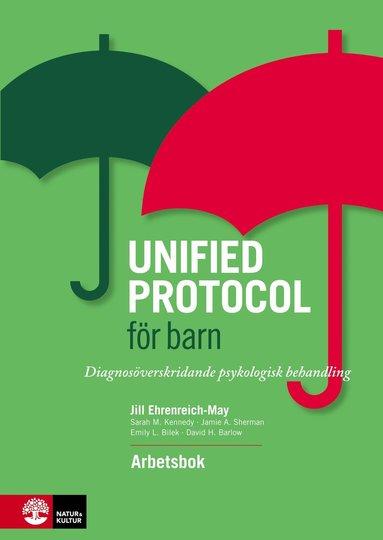 bokomslag Unified protocol för barn : diagnosöverskridande psykologisk behandling - arbetsbok