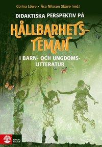 bokomslag Didaktiska perspektiv på hållbarhetsteman : I barn- och ungdomslitteratur