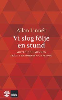 bokomslag Vi slog följe en stund : Möten och minnen från terapirum och radio