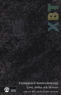 bokomslag XBT - existentiell beteendeterapi : livet, döden och Skinner