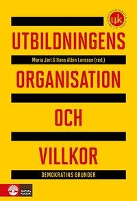 bokomslag Utbildningens organisation och villkor : demokratins grunder