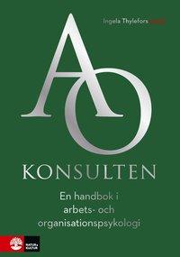 bokomslag AO-konsulten : en handbok i arbets- och organisationspsykologi
