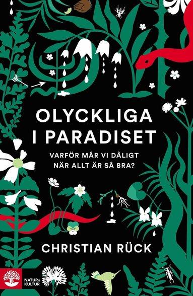bokomslag Olyckliga i paradiset : varför mår vi dåligt när allt är så bra?