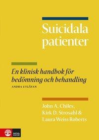 bokomslag Suicidala patienter : en klinisk handbok för bedömning och behandling