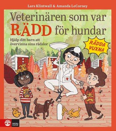 bokomslag Veterinären som var rädd för hundar : Hjälp ditt barn att övervinna sina rä