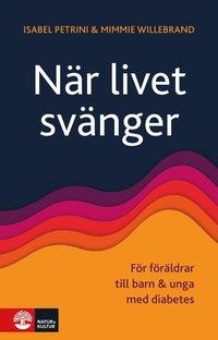 bokomslag När livet svänger : för föräldrar till barn och unga med diabetes