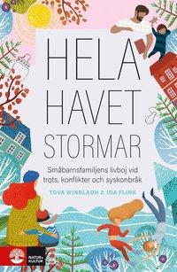 bokomslag Hela havet stormar : småbarnsfamiljens livboj vid trots, konflikter och syskonbråk