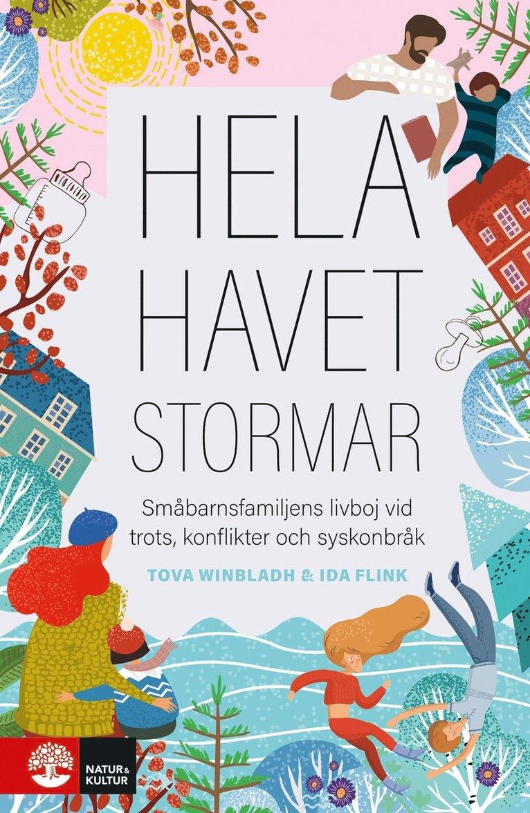 Hela havet stormar : småbarnsfamiljens livboj vid trots, konflikter och syskonbråk 1