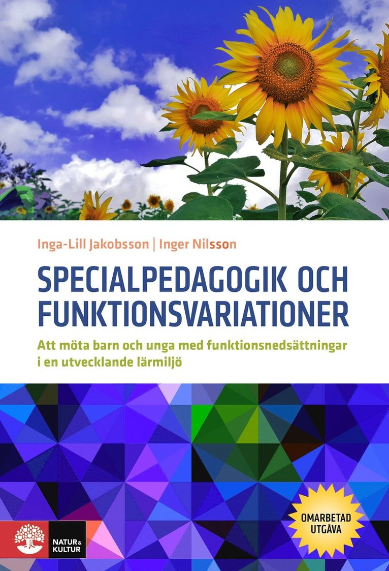 Specialpedagogik och funktionsvariationer : att möta barn och unga med funktionsnedsättningar i en utvecklande miljö 1