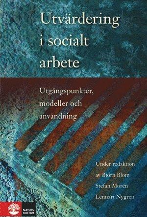 bokomslag Utvärdering i socialt arbete : utgångspunkter, modeller och användning