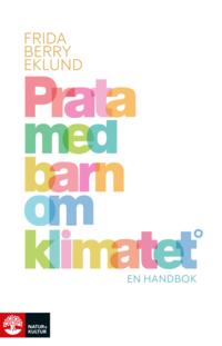 bokomslag Prata med barn om klimatet : en handbok