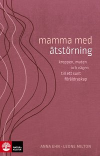bokomslag Mamma med ätstörning : kroppen, maten och vägen till ett sunt föräldraskap